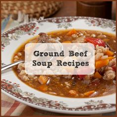 Ground Beef Soup Recipes: Top 10 Beef Soups