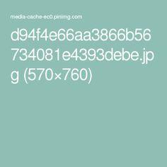 d94f4e66aa3866b56734081e4393debe.jpg (570×760)