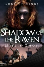 Shadow of the Raven (Book I of Sons of Kings trilogy) by Millie Thom - Temporarily FREE! @OnlineBookClub