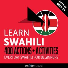 Learn Swahili: 400 Actions + Activities - Everyday Swahili for Beginners (Deluxe Edition) audiobook by Innovative Language Learning - Rakuten Kobo Social Studies Activities, Daily Activities, Speak Language, Morning Activities, Learning Methods, World Languages, Classroom Games, Going To Work, Audio Books