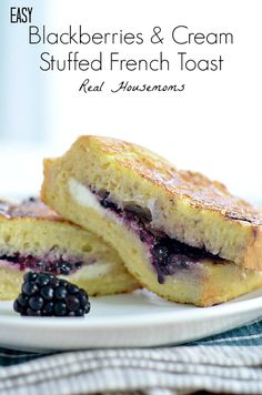 EASY Blackberries and Cream Stuffed French Toast