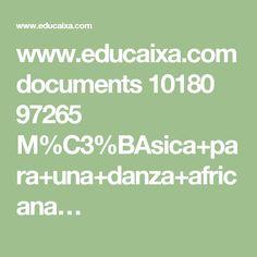 www.educaixa.com documents 10180 97265 M%C3%BAsica+para+una+danza+africana…