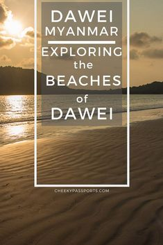 The beaches in Dawei and the Dawei Peninsula in southern Myanmar, are a wonderful tropical destination if you're looking for an undeveloped beach paradise! #myanmar #myanmartravel #beaches #remotebeaches Travel Advice, Travel Guides, Travel Tips, Myanmar Travel, Asia Travel, Mergui Archipelago, Adventures Abroad, Passport Travel, Adventure Bucket List