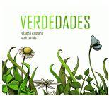 """""""VERDEDADES"""" Yolanda Castaño e Xosé Tomás. Biblos. Aventurapoéticasobre plantas e aprendizaxeque mira á natureza."""