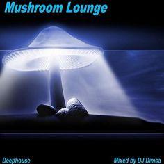 "Check out ""Mushroom Lounge - Deephouse Mix (Re-Post)"" by DJ Dimsa - Living Lounge on Mixcloud"