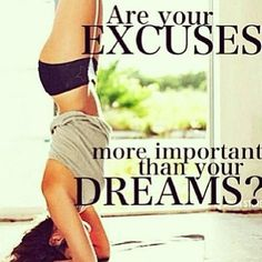 Are your excuses more important than your dreams? #diet #fitness #motivation #exercise #inspiration #thinspiration