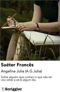 Suéter Francês by Angelina Julia (A.G.Julia) https://scriggler.com/detailPost/story/30709
