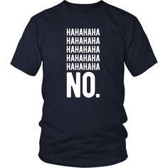 Hahaha No Funny T Shirt - District Unisex Shirt / Navy / S | Unique tees, hoodies, tank tops - 1