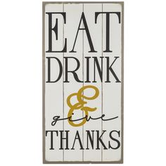 Eat, Drink & Give Thanks MDF Sign