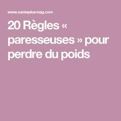 20 Règles « paresseuses » pour perdre du poids