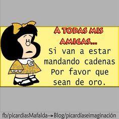 Picardìas e Imaginaciòn: A TODAS MIS AMIGAS... Mafalda Quotes, Spanish Humor, Spanish Quotes, Happy Smile, Spiritual Quotes, Funny Jokes, Funny Signs, Funny Cats, Good Advice