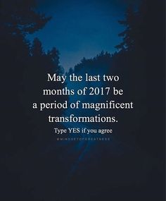 May the last two months of 2017 be a period of magnificent transformations.