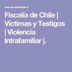 Fiscalía de Chile | Víctimas y Testigos | Violencia Intrafamiliar |.