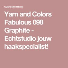Yarn and Colors Fabulous 098 Graphite - Echtstudio jouw haakspecialist!
