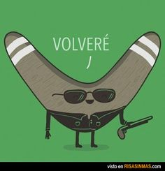 Somehow it's funnier in Spanish. :D It means I'll be back... From the terminatorrrrrrr