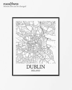 This and Berlin small.  Dublin Map Print - Customize the bottom line text (see examples above). Frames not included.  …………………………………. ►CUSTOMIZE TEXT Leave notes in the