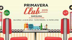 Primavera Club 2015 23 - 25 oct, Barcelona ¡Entradas ya a la venta! www.primaveraclub.com #primaveraclub #primaverasound