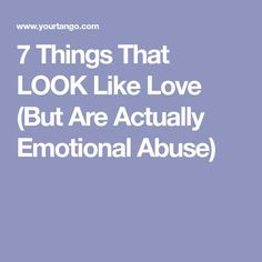 7 Things That LOOK Like Love (But Are Actually Emotional Abuse)