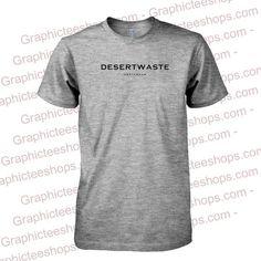 desertwaste tshirt