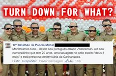 Resultado de imagem para turn down for what Turn Down For What, Internet, Military Police, Messages