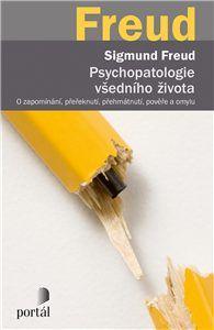 Psychopatologie všedního života - Sigmund Freud