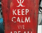Keep Calm We Are All Infected- Halloween- Zombie Apocalypse- Walking Dead- Halloween Decor- Wood Sign