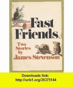 Fast Friends Two Stories (9780590319867) James Stevenson , ISBN-10: 0590319868  , ISBN-13: 978-0590319867 ,  , tutorials , pdf , ebook , torrent , downloads , rapidshare , filesonic , hotfile , megaupload , fileserve