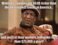 READ MORE ABOUT THE GREED OF THE WALMART HEIRS http://bit.ly/Greedy-Walmart-Heirs