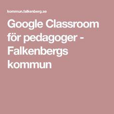 Google Classroom för pedagoger - Falkenbergs kommun