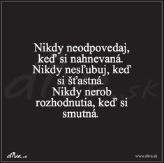 TOP 12 najlepších citátov roku 2016: Tieto sa vám páčili najviac | Diva.sk Sad Quotes, Girl Quotes, Best Quotes, Motivational Quotes, Some Text, Disney Quotes, Slogan, Quotations, Texts