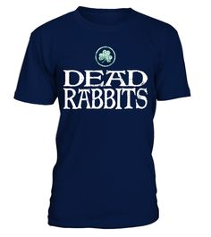 Dead Rabbits t-shirt. The Dead Rabbits - the notorious Irish American gang that roamed New York City in the mid 1800s