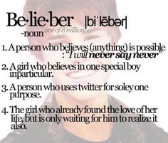 Definition of a true belieber Check out Melody Bieber's board of JB! #BELIEBER