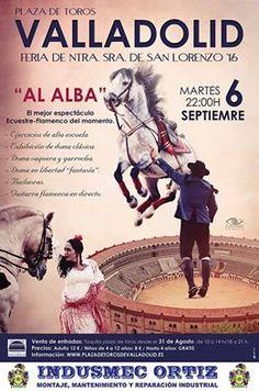 """El martes 6 de septiembre a las 22:00h """"Al Alba"""" . Espectáculo ecuestre-flamenco ¡Os esperamos! ¡Compra tus entradas! #Septiembre2016 #ValladolidEsTaurina"""