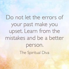 Don't look back on your past!