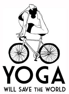 Yoga and Cycling will save the world!