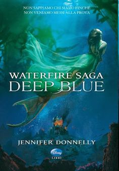 "Leggere Romanticamente e Fantasy Blog: Anteprima ""Waterfire Saga. Deep Blue"" di Jennifer ..."