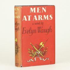 Men at Arms by Evelyn Waugh, published in 1952, first edition, author's presentation copy, inscribed to Henry Walston