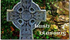 A wish for a friend, A Celtic blessing, St. Patrick's Breastplate, and more Irish blessings.