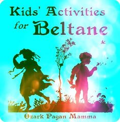 Kids' Activities for Beltane - Ozark Pagan Mamma