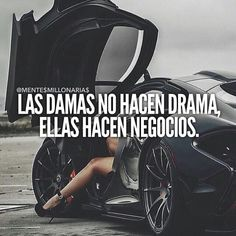 We make bussines Babe Quotes, Girl Boss Quotes, Girly Quotes, Woman Quotes, Gentleman Quotes, Dance Humor, Successful Women, Spanish Quotes, People Quotes