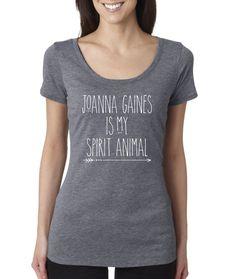 Tee Shirt  Joanna Gaines is my Spirit Animal Tee by KitchStudios