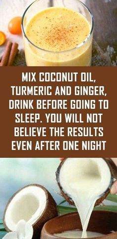 Mix Coconut Oil, Turmeric And Ginger, Drink Before Going To Sleep. You Will Not Believe The Results Even After One Night Mix Coconut Oil, Turmeric And Ginger, Drink Before Going To Sleep. You Will Not Believe The Results Even After One Night Herbal Remedies, Natural Remedies, Headache Remedies, Believe, Calendula Benefits, Benefits Of Coconut Oil, Benefits Of Turmeric Milk, Turmeric Health, Turmeric Smoothie