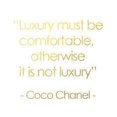 """Luxury must be comfortable, otherwise it is not luxury"" #CocoChanel via #duplicataparis"
