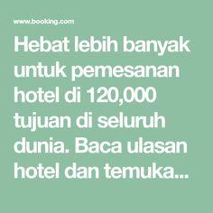 Hebat lebih banyak untuk pemesanan hotel di 120,000 tujuan di seluruh dunia. Baca ulasan hotel dan temukan harga terbaik yang terjamin untuk hotel-hotel di semua anggaran.