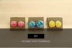 Monkey knot earrings, but i'm thinking buttons and supersizing them for giant cat toys or home decor.