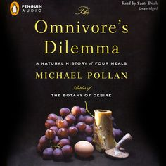 The Omnivore's Dilemma: A Natural History of Four Meals...: The Omnivore's Dilemma: A Natural History of Four Meals (Unabridged)… #Science