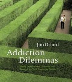 Addiction Dilemmas: Family Experiences From Literature And Research And Their Lessons For Practice PDF