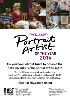 Use this link for Sky's Portrait Artist competition details: http://www.sky.com/tv/show/portrait/article/about Closing date ends soon!
