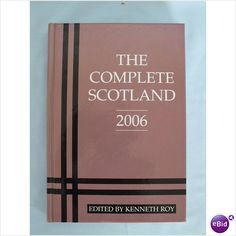 The Complete Scotland 2006 Edited by Kenneth Roy Listing in the Other,Reference,Non Fiction,Books,Books, Comics  & Magazines Category on eBid United Kingdom