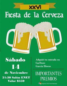 El Cas Fortín Machado Invita a todos a participar de la Fiesta de la Cerveza. Las entradas enumeradas a un valor de $350 las pueden adquirir en Car Store o Garcia Discos.
